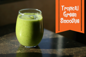 Our Favorite Tropical Green Smoothie