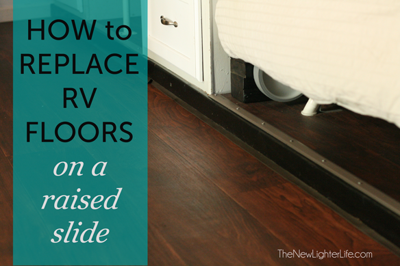 To Replace Rv Flooring On A Raised Slide, Replacing Carpet With Laminate Flooring In Rv