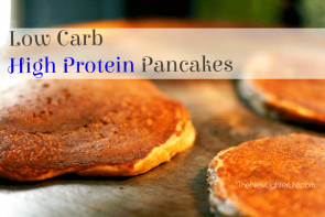 Low Carb Pancakes ~ Higher Protein