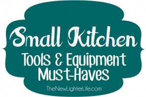 Small Kitchen Tools and Equipment Must Haves