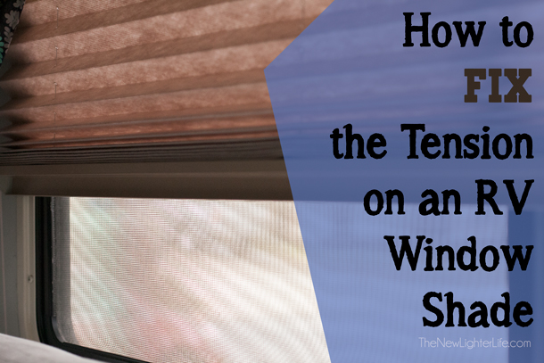 How to fix the tension on an RV Window Shade